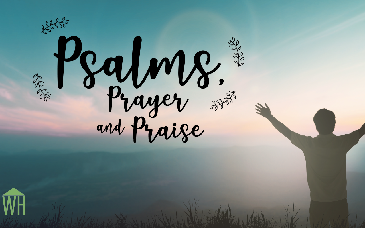 Psalms, Prayer & Praise