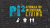 Pi²: A Formula for Intentional Living
